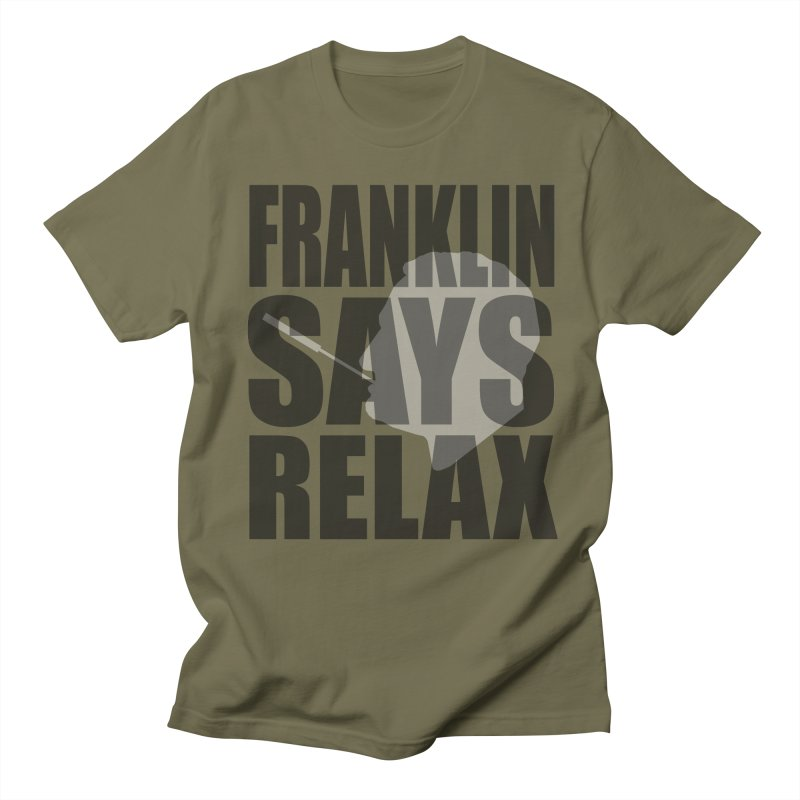 "Franklin Roosevelt - ""Franklin Says Relax"" Men's Regular T-Shirt by Hail to the Tees"