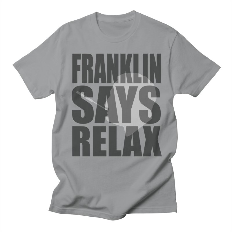 "Franklin Roosevelt - ""Franklin Says Relax"" Men's T-Shirt by Hail to the Tees"