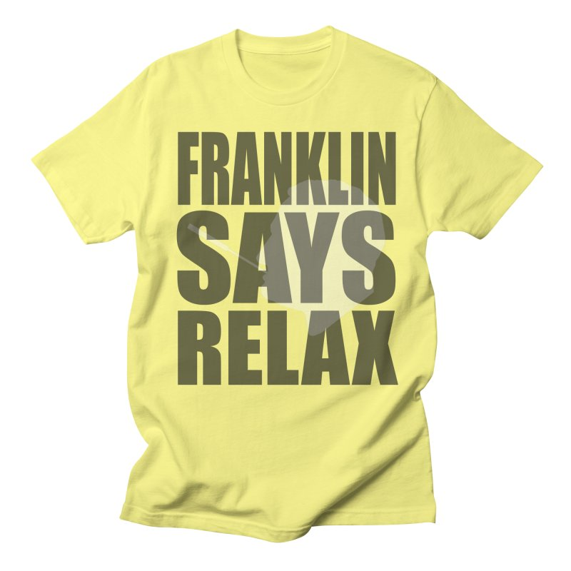 """Franklin Roosevelt - """"Franklin Says Relax"""" Men's Regular T-Shirt by Hail to the Tees"""