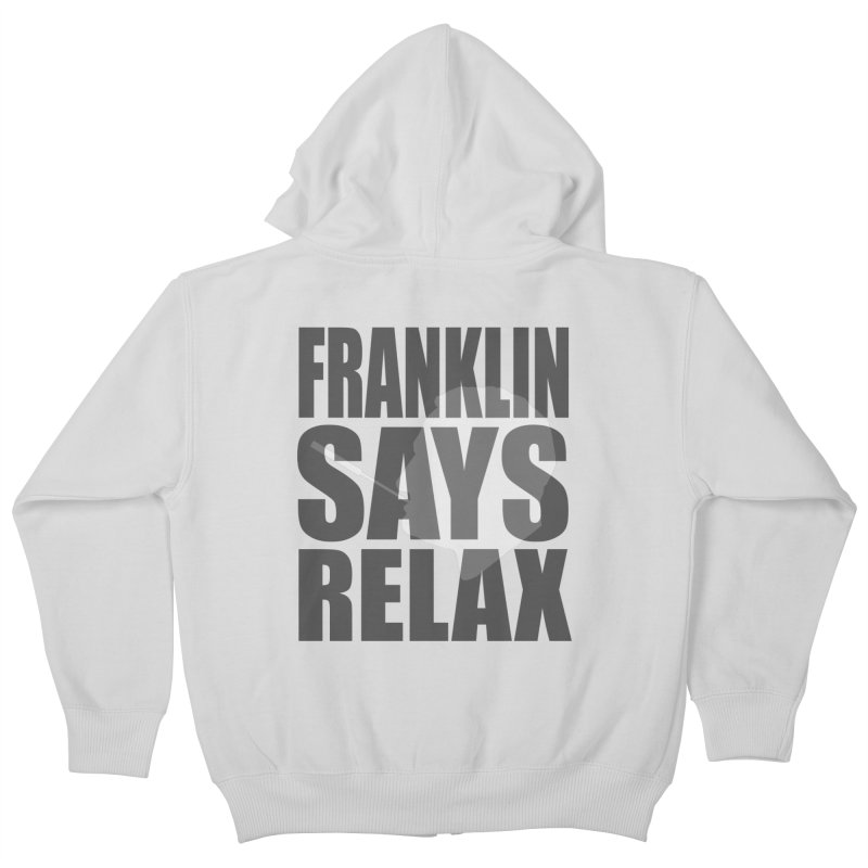 "Franklin Roosevelt - ""Franklin Says Relax"" Kids Zip-Up Hoody by Hail to the Tees"