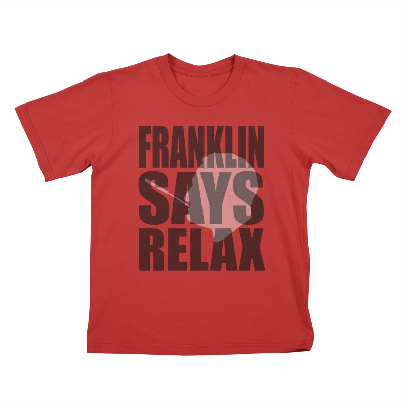 """Franklin Roosevelt - """"Franklin Says Relax"""" Kids T-Shirt by Hail to the Tees"""