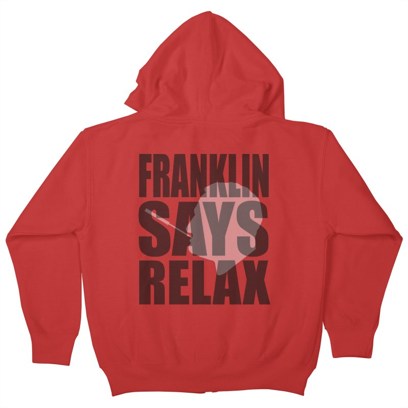 """Franklin Roosevelt - """"Franklin Says Relax"""" Kids Zip-Up Hoody by Hail to the Tees"""