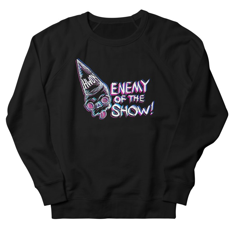 "halfwayokay ""Enemy of the Show"" Shirt Women's French Terry Sweatshirt by halfwayokay"