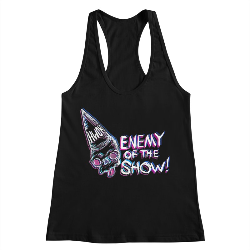 "halfwayokay ""Enemy of the Show"" Shirt Women's Racerback Tank by halfwayokay"