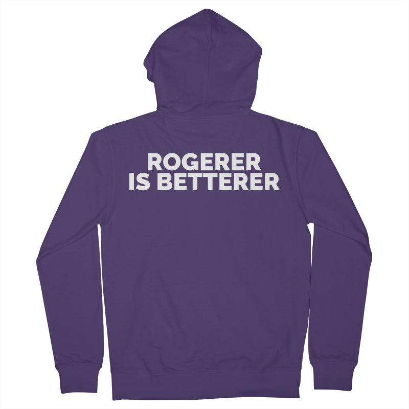 Rogerer is Betterer Women's French Terry Zip-Up Hoody by Shirts by Hal Gatewood
