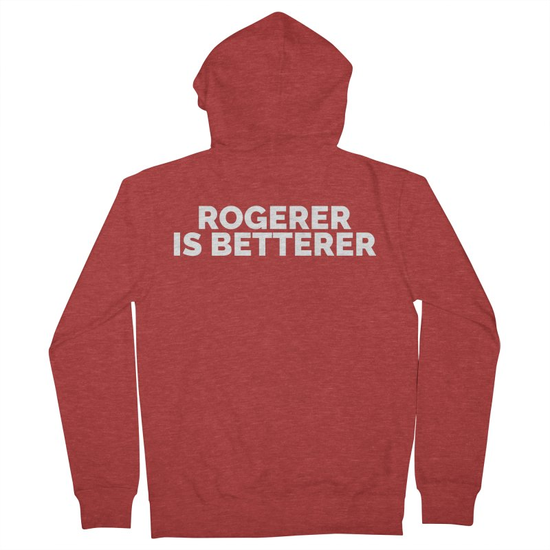 Rogerer is Betterer Men's Zip-Up Hoody by Shirts by Hal Gatewood