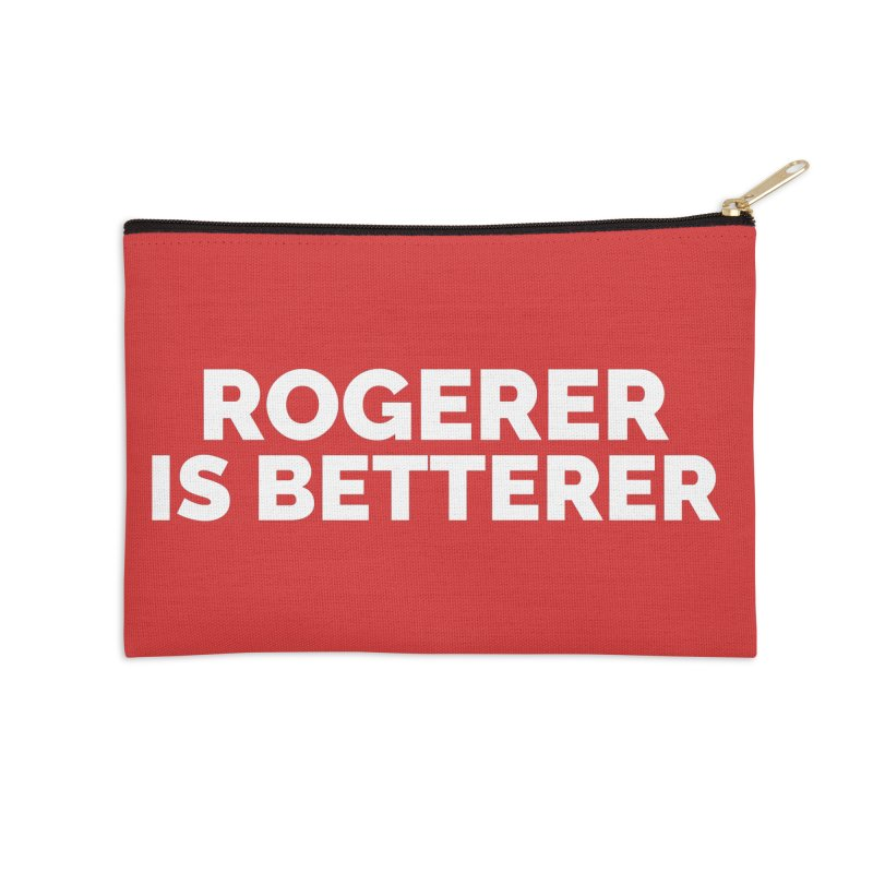 Rogerer is Betterer Accessories Zip Pouch by Shirts by Hal Gatewood