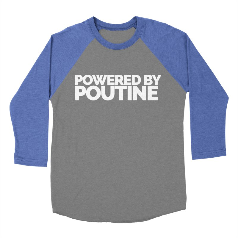 Powered by Poutine Women's Longsleeve T-Shirt by Shirts by Hal Gatewood