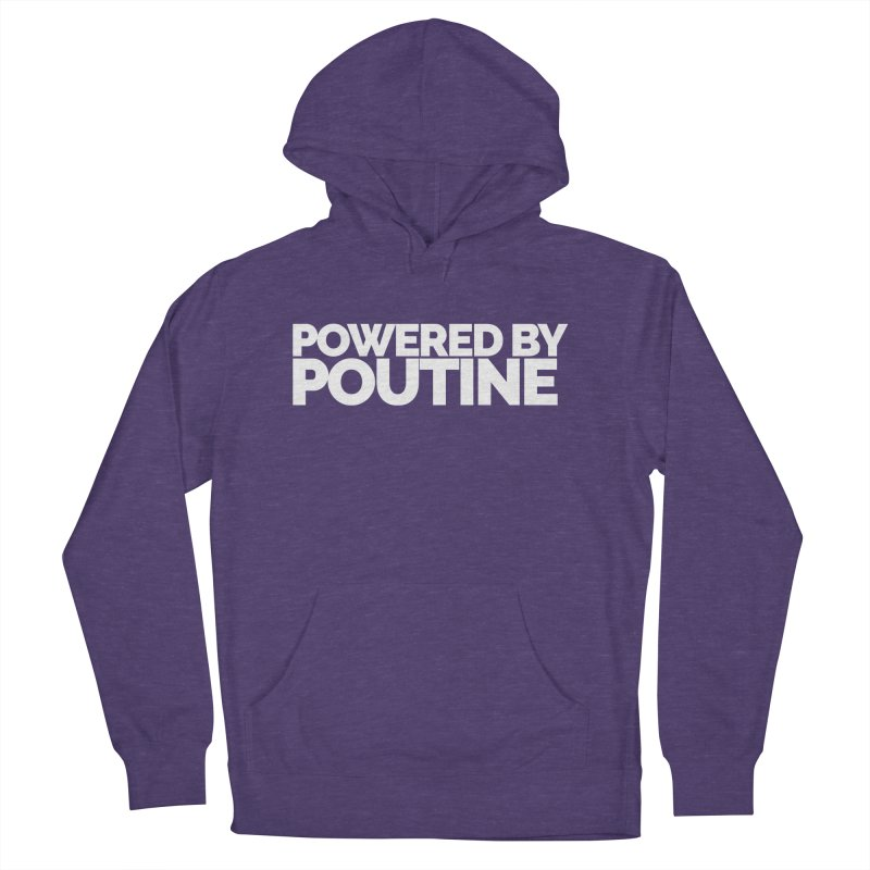 Powered by Poutine Men's Pullover Hoody by Shirts by Hal Gatewood