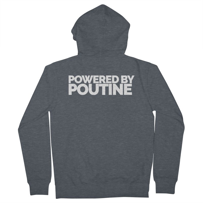 Powered by Poutine Men's French Terry Zip-Up Hoody by Shirts by Hal Gatewood