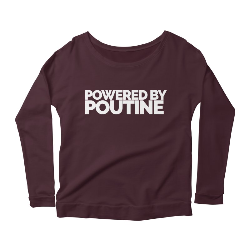 Powered by Poutine Women's Longsleeve Scoopneck  by Shirts by Hal Gatewood