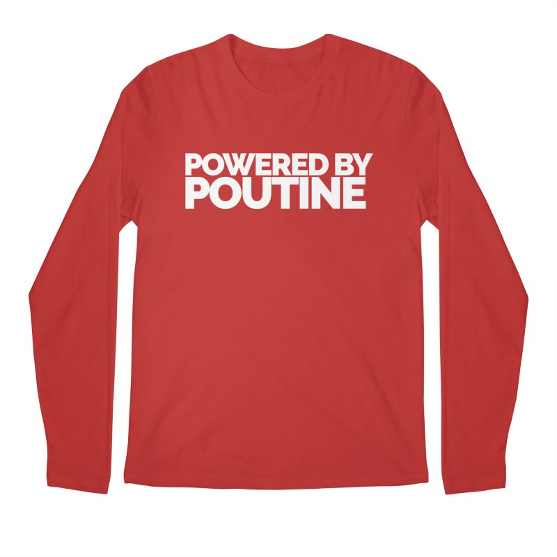Powered by Poutine Men's Regular Longsleeve T-Shirt by Shirts by Hal Gatewood