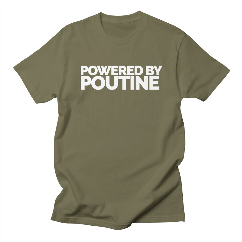 Powered by Poutine Women's Regular Unisex T-Shirt by Shirts by Hal Gatewood