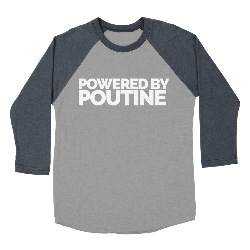 Powered by Poutine Women's Baseball Triblend T-Shirt by Shirts by Hal Gatewood