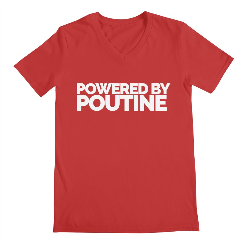 Powered by Poutine Men's V-Neck by Shirts by Hal Gatewood