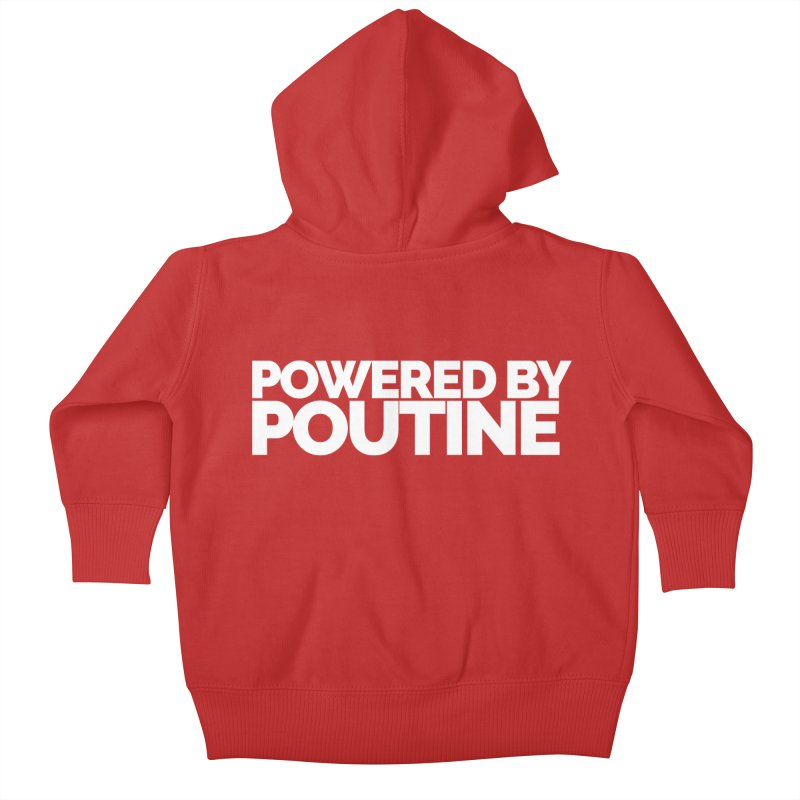 Powered by Poutine Kids Baby Zip-Up Hoody by Shirts by Hal Gatewood