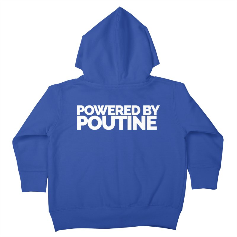 Powered by Poutine Kids Toddler Zip-Up Hoody by Shirts by Hal Gatewood