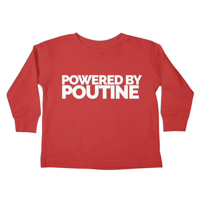 Powered by Poutine Kids Toddler Longsleeve T-Shirt by Shirts by Hal Gatewood