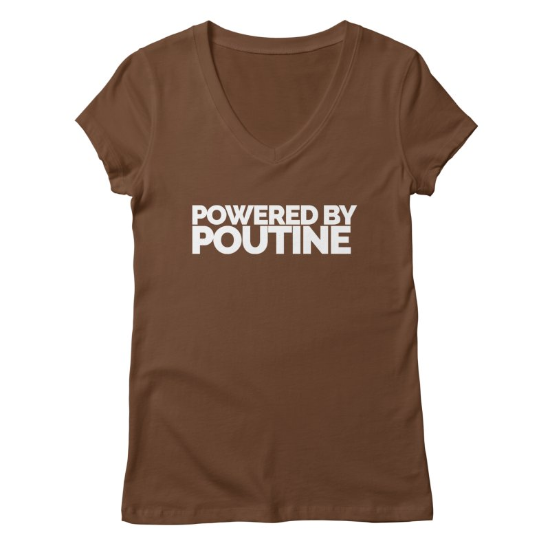 Powered by Poutine Women's Regular V-Neck by Shirts by Hal Gatewood
