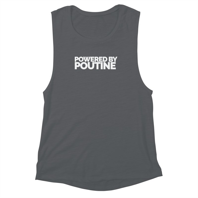 Powered by Poutine Women's Muscle Tank by Shirts by Hal Gatewood