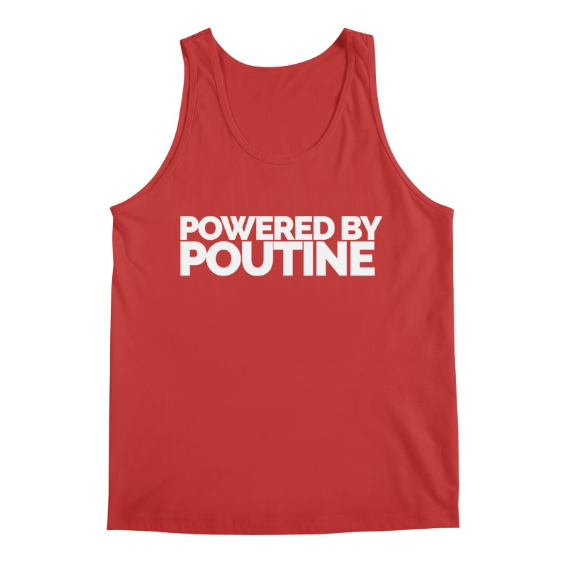 Powered by Poutine Men's Regular Tank by Shirts by Hal Gatewood