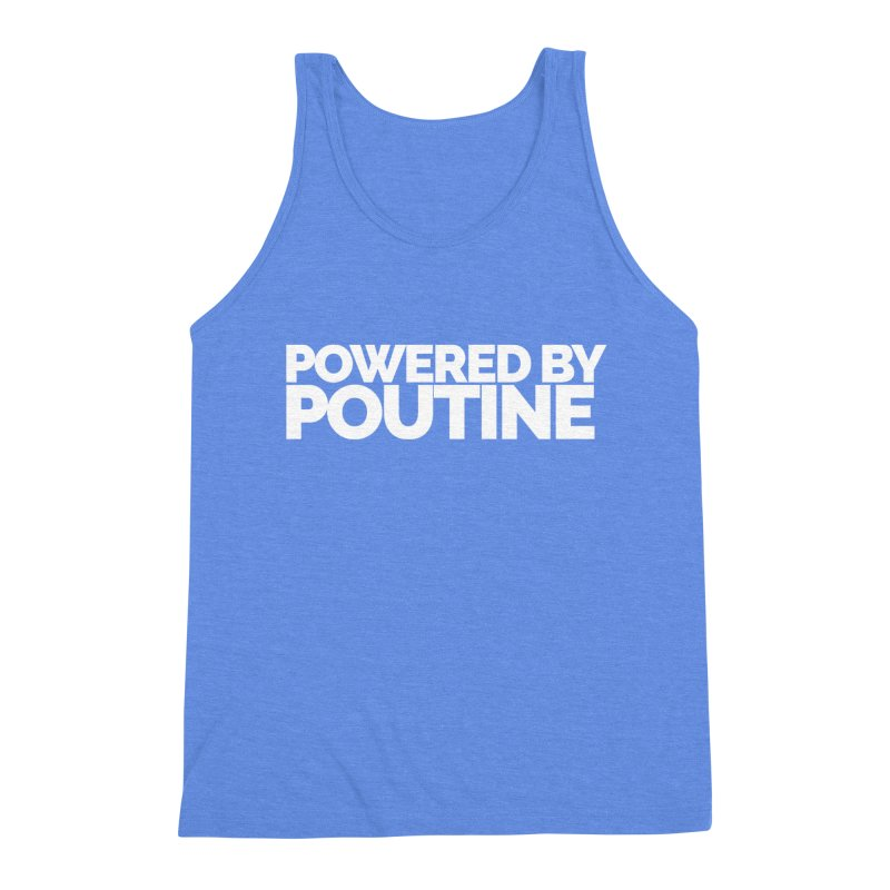 Powered by Poutine Men's Triblend Tank by Shirts by Hal Gatewood
