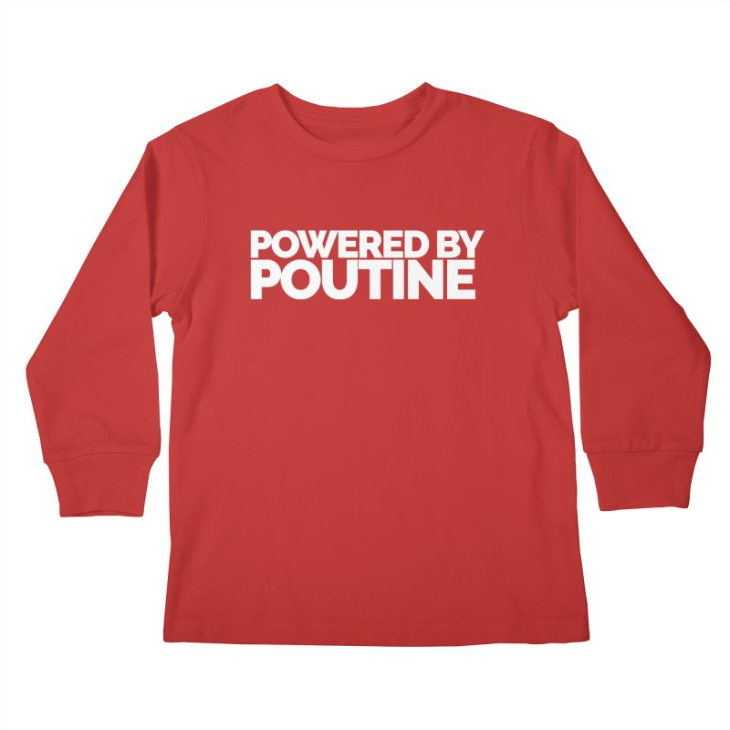 Powered by Poutine Kids Longsleeve T-Shirt by Shirts by Hal Gatewood