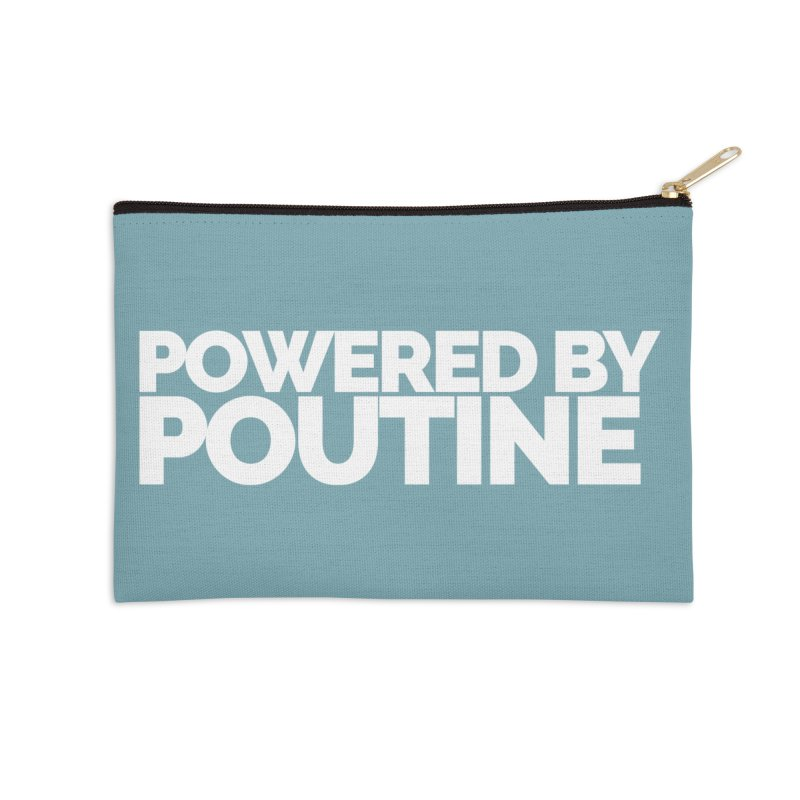 Powered by Poutine Accessories Zip Pouch by Shirts by Hal Gatewood