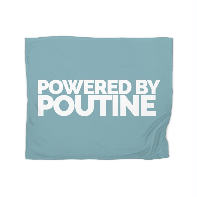 Powered by Poutine Home Fleece Blanket Blanket by Shirts by Hal Gatewood