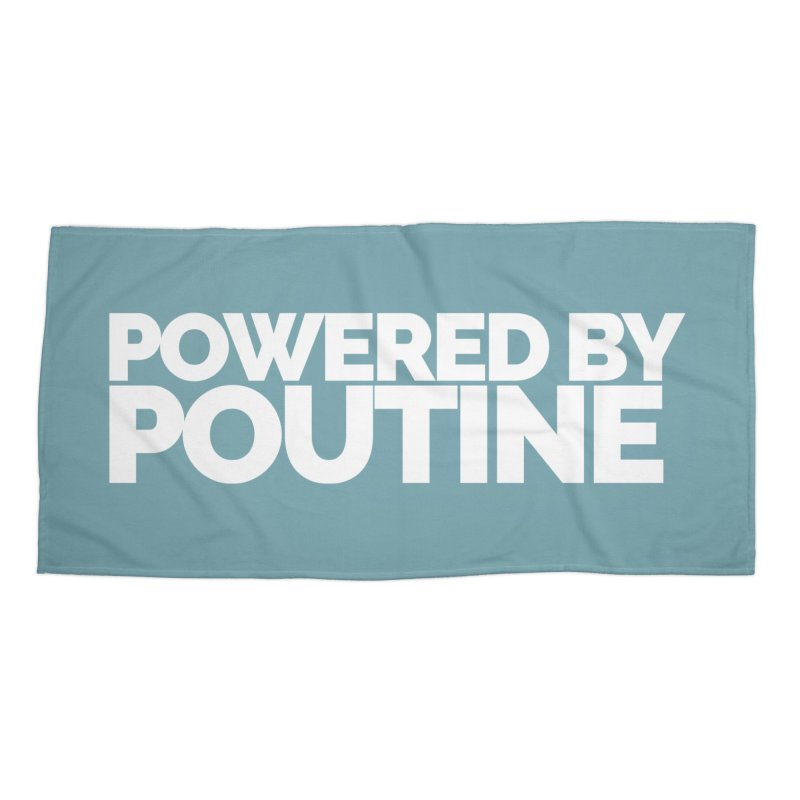 Powered by Poutine Accessories Beach Towel by Shirts by Hal Gatewood