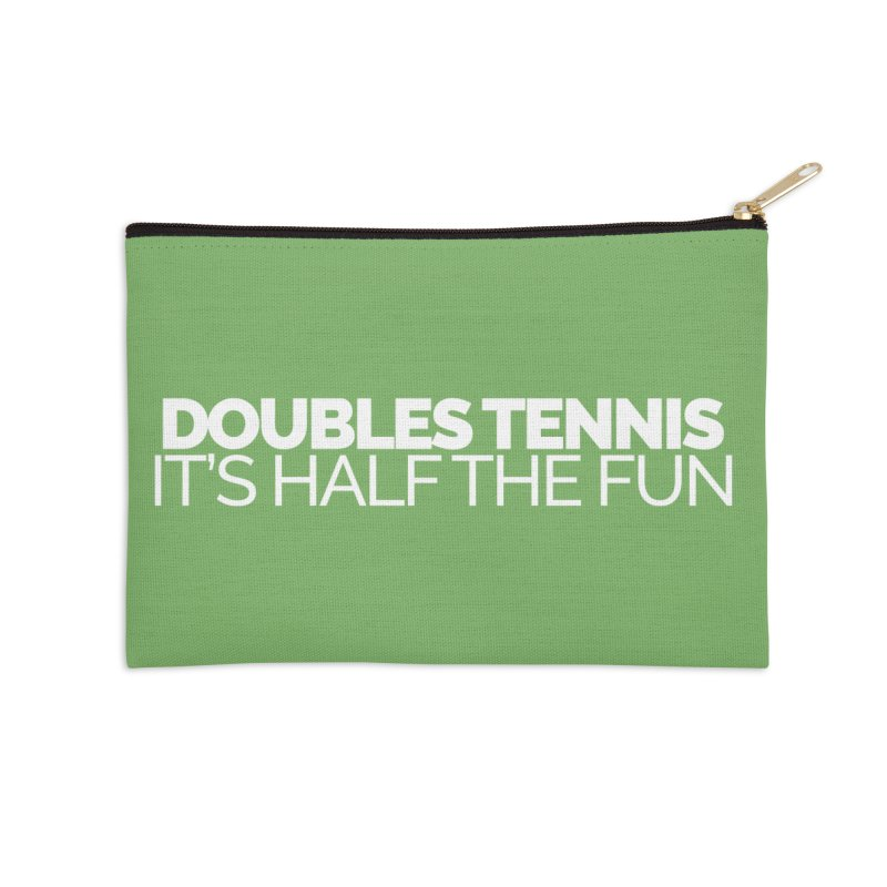 Doubles Tennis – It's Half the Fun Accessories Zip Pouch by Shirts by Hal Gatewood