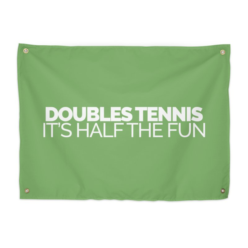Doubles Tennis – It's Half the Fun Home Tapestry by Shirts by Hal Gatewood