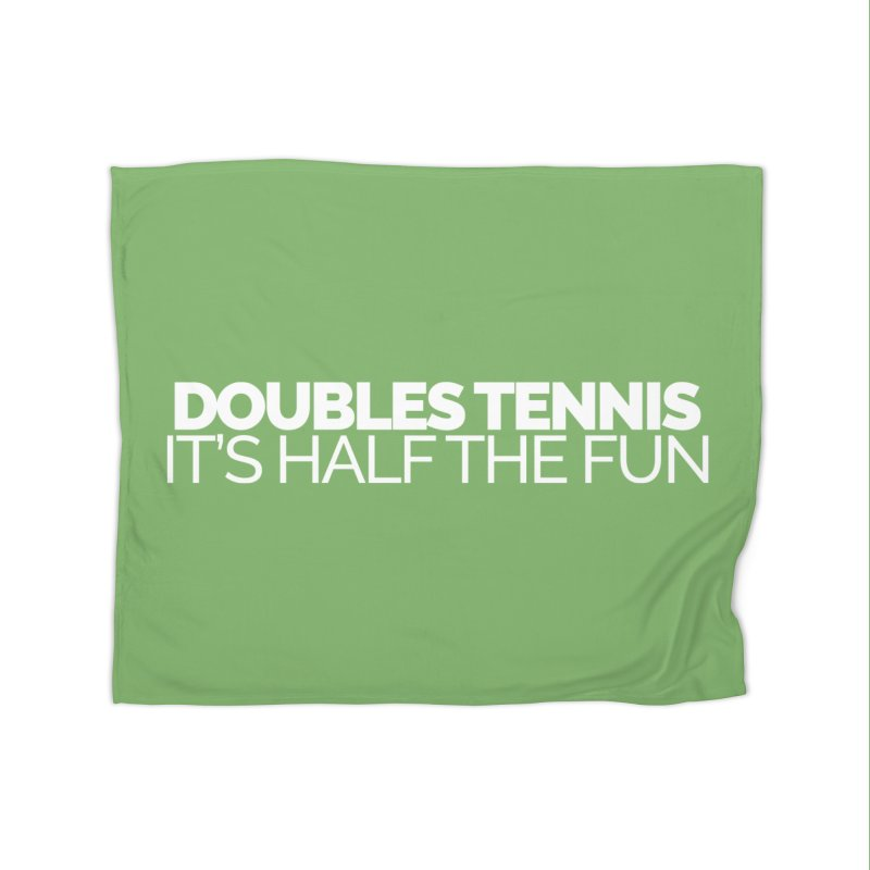 Doubles Tennis – It's Half the Fun Home Fleece Blanket Blanket by Shirts by Hal Gatewood