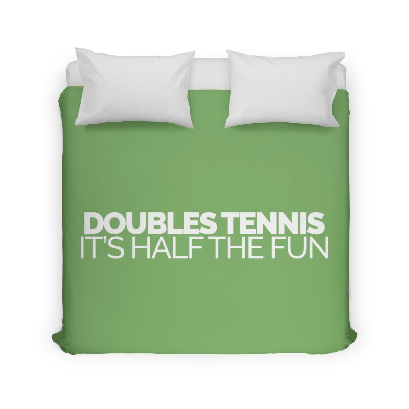 Doubles Tennis – It's Half the Fun Home Duvet by Shirts by Hal Gatewood