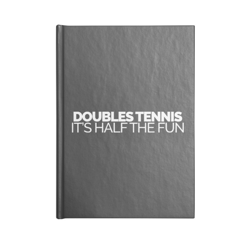 Doubles Tennis – It's Half the Fun Accessories Notebook by STRIHS