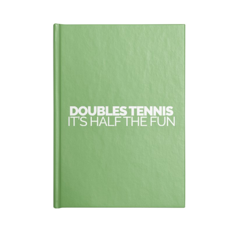 Doubles Tennis – It's Half the Fun Accessories Lined Journal Notebook by Shirts by Hal Gatewood