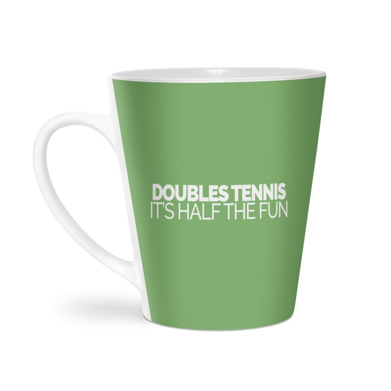 Doubles Tennis – It's Half the Fun Accessories Latte Mug by Shirts by Hal Gatewood