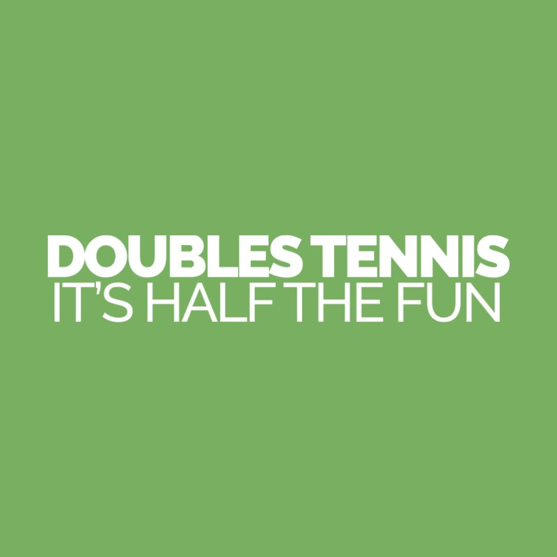 Doubles Tennis – It's Half the Fun Women's Longsleeve T-Shirt by Shirts by Hal Gatewood