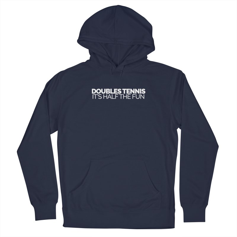 Doubles Tennis – It's Half the Fun Men's Pullover Hoody by STRIHS