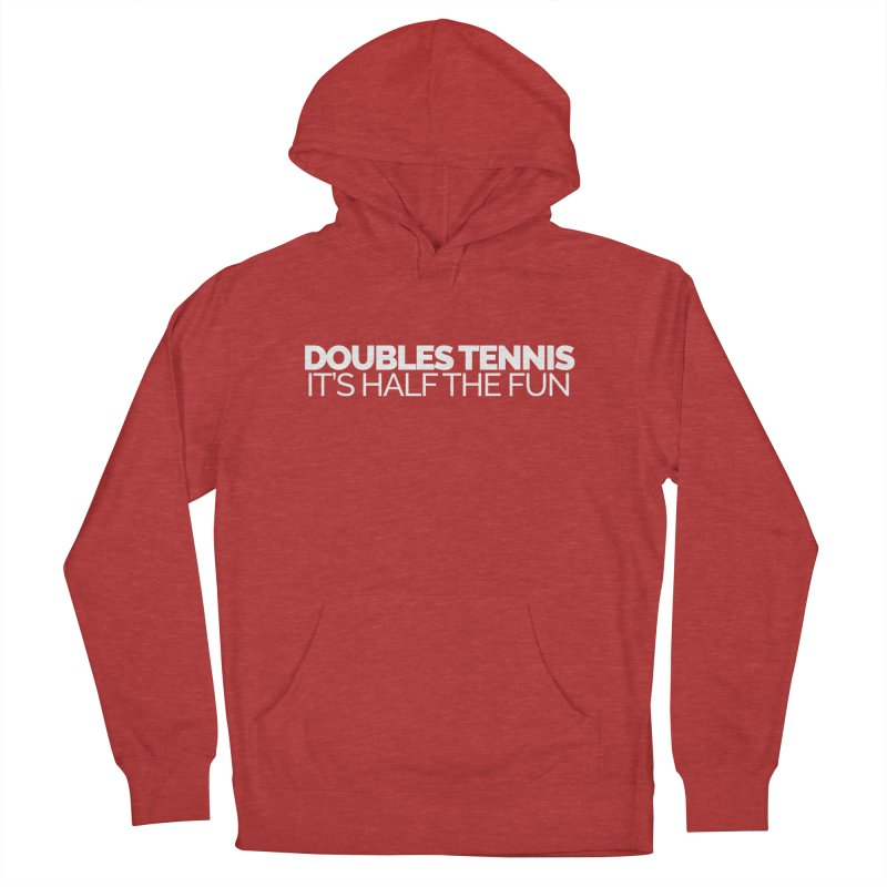 Doubles Tennis – It's Half the Fun Men's Pullover Hoody by Shirts by Hal Gatewood