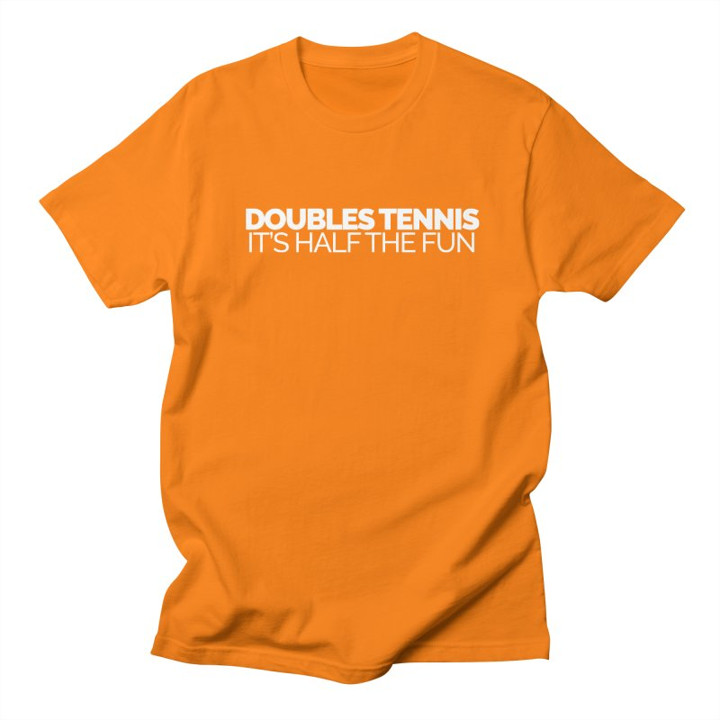 Doubles Tennis – It's Half the Fun Women's Unisex T-Shirt by Shirts by Hal Gatewood