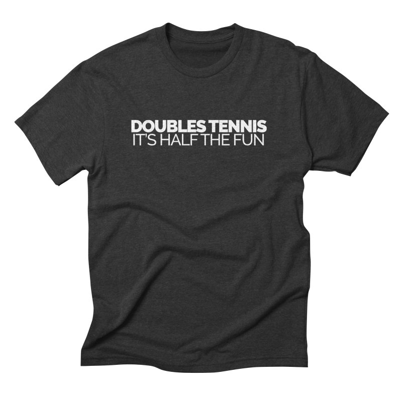 Doubles Tennis – It's Half the Fun Men's Triblend T-Shirt by Shirts by Hal Gatewood