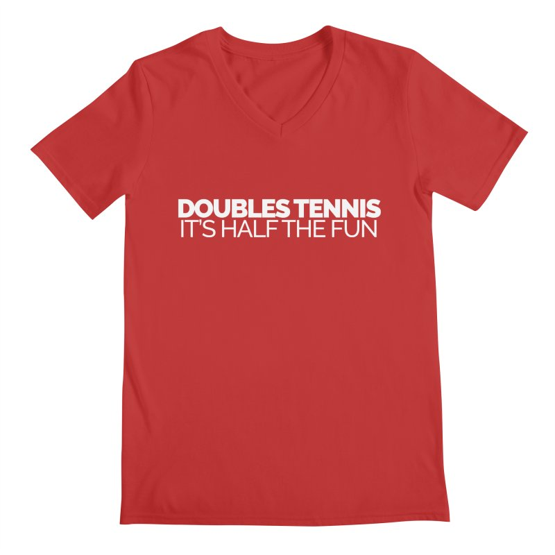 Doubles Tennis – It's Half the Fun Men's V-Neck by Shirts by Hal Gatewood