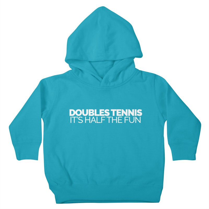 Doubles Tennis – It's Half the Fun Kids Toddler Pullover Hoody by Shirts by Hal Gatewood