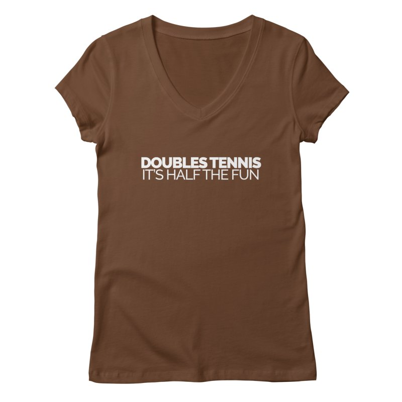 Doubles Tennis – It's Half the Fun Women's V-Neck by Shirts by Hal Gatewood