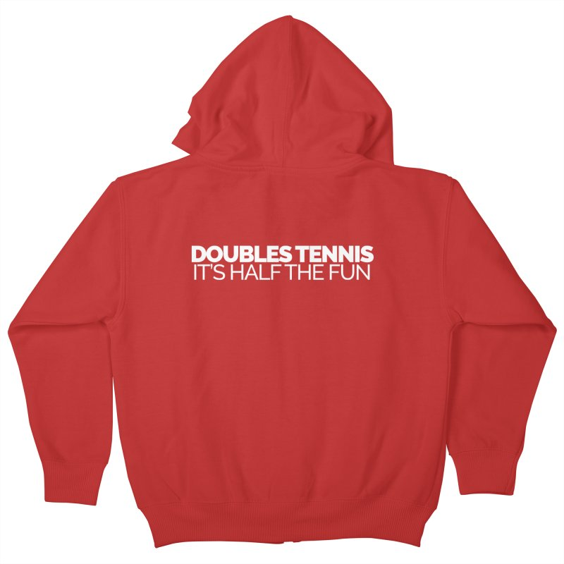 Doubles Tennis – It's Half the Fun Kids Zip-Up Hoody by Shirts by Hal Gatewood