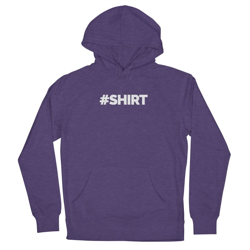 #SHIRT Women's French Terry Pullover Hoody by Shirts by Hal Gatewood