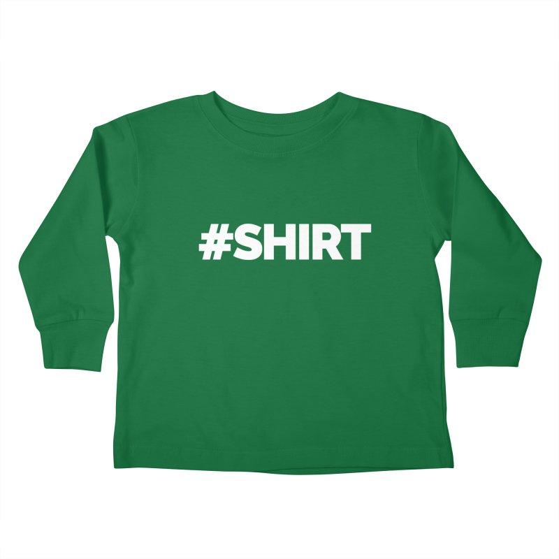 #SHIRT Kids Toddler Longsleeve T-Shirt by Shirts by Hal Gatewood