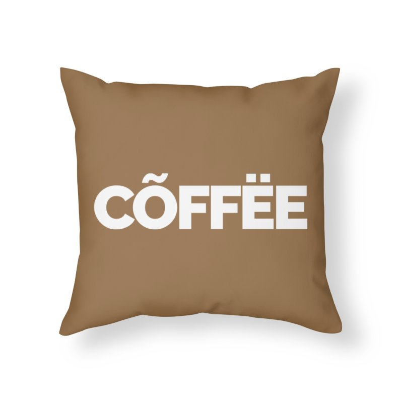 Authentic Cõffëe Home Throw Pillow by Shirts by Hal Gatewood