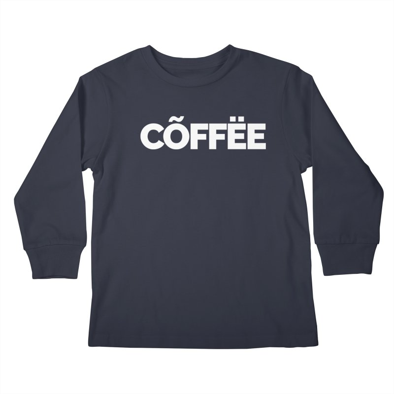 Authentic Cõffëe Kids Longsleeve T-Shirt by Shirts by Hal Gatewood